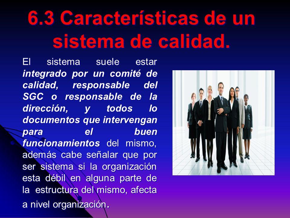 El sistema suele estar integrado por un comité de calidad, responsable del SGC o responsable de la dirección, y todos lo documentos que intervengan pa