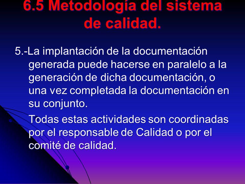 5.-La implantación de la documentación generada puede hacerse en paralelo a la generación de dicha documentación, o una vez completada la documentació