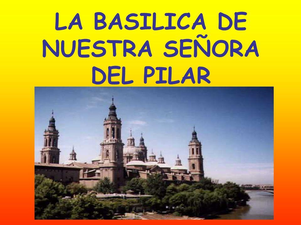 LA BASILICA DE NUESTRA SEÑORA DEL PILAR