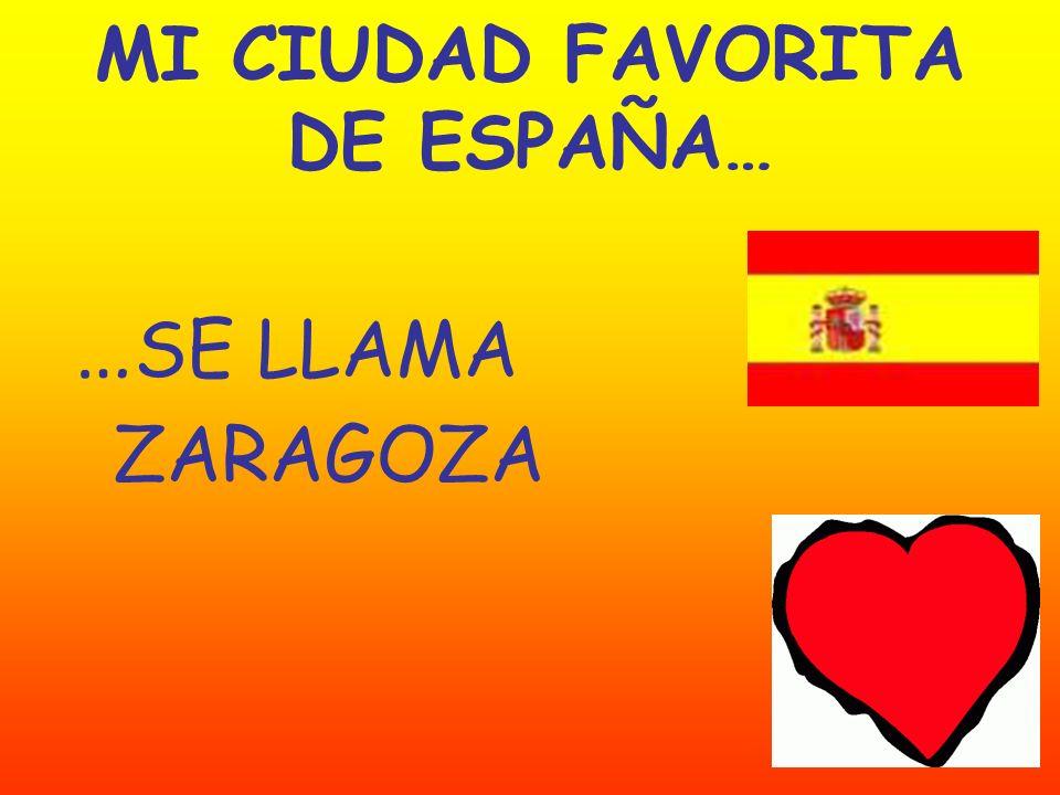 MI CIUDAD FAVORITA DE ESPAÑA… … SE LLAMA ZARAGOZA