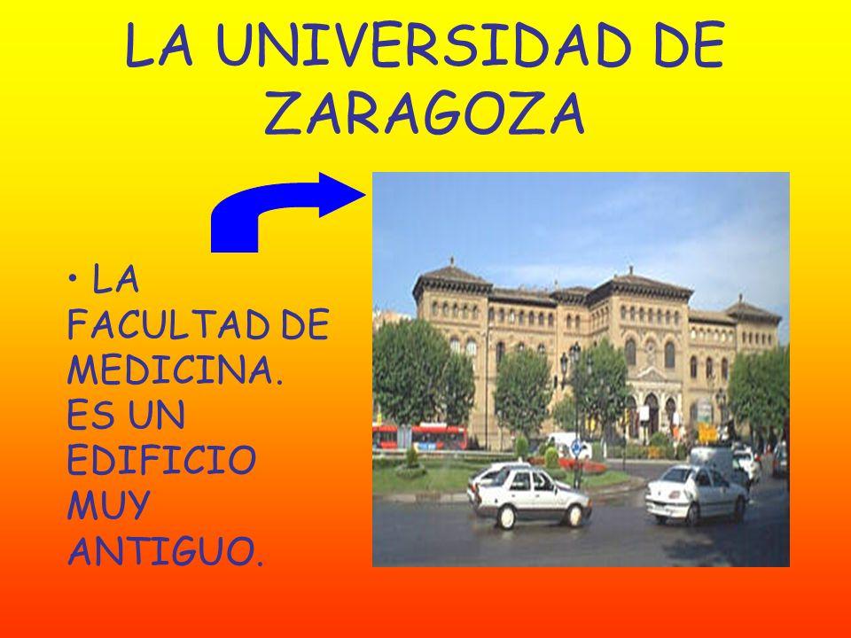 LA UNIVERSIDAD DE ZARAGOZA LA FACULTAD DE MEDICINA. ES UN EDIFICIO MUY ANTIGUO.