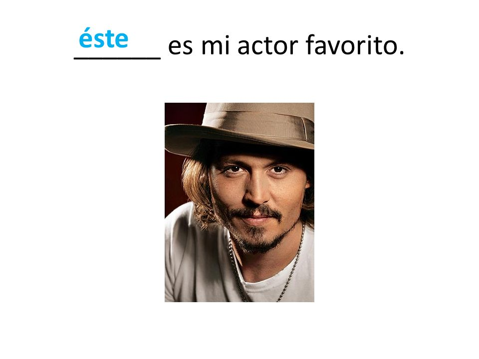 ______ es mi actor favorito. éste
