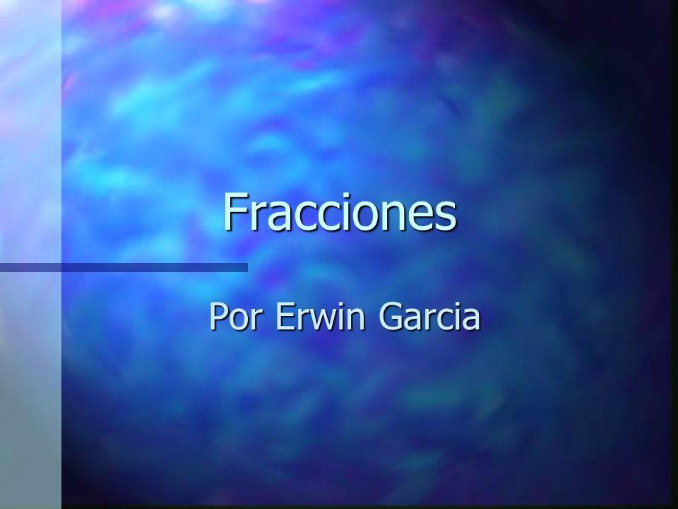 Fracciones Por Erwin Garcia