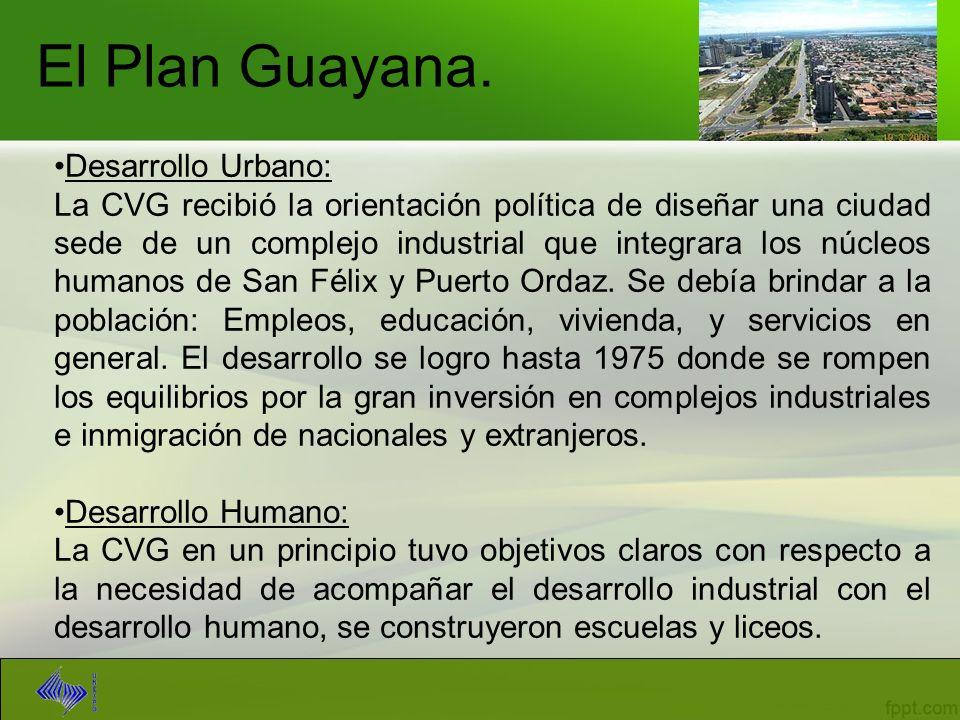 El Plan Guayana. Desarrollo Urbano: La CVG recibió la orientación política de diseñar una ciudad sede de un complejo industrial que integrara los núcl