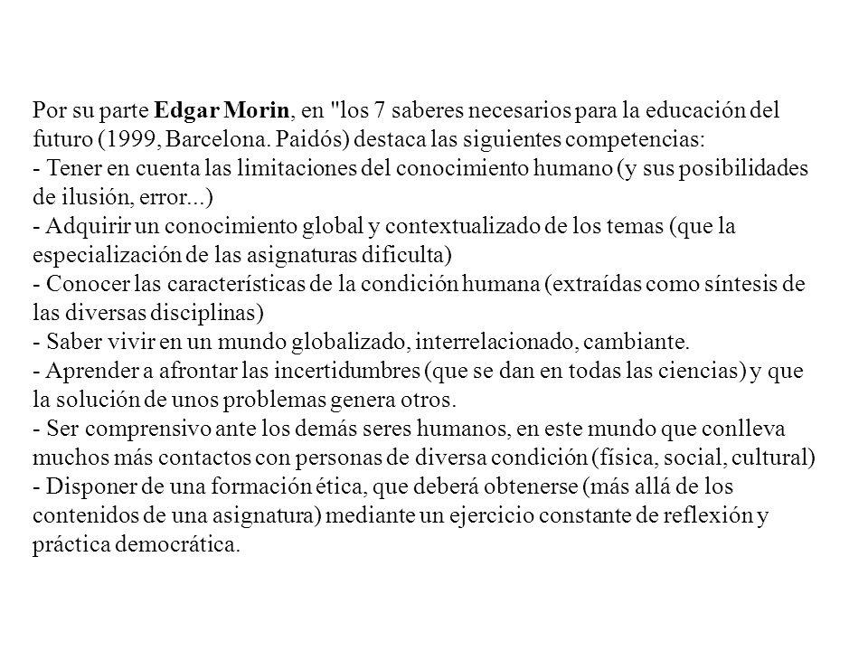 Por su parte Edgar Morin, en