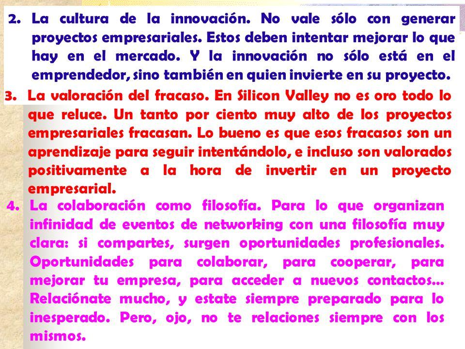 2. La cultura de la innovación. No vale sólo con generar proyectos empresariales. Estos deben intentar mejorar lo que hay en el mercado. Y la innovaci