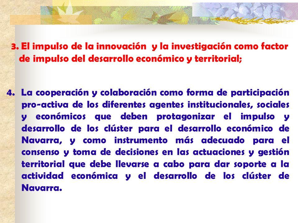 3. El impulso de la innovación y la investigación como factor de impulso del desarrollo económico y territorial; 4. La cooperación y colaboración como