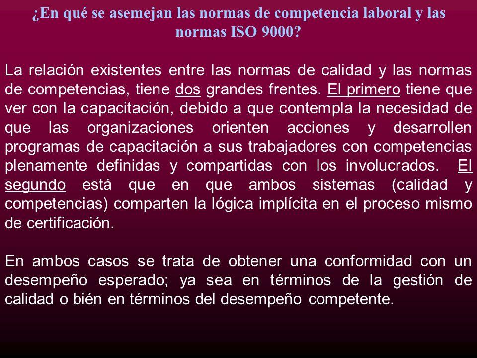 ¿En qué se asemejan las normas de competencia laboral y las normas ISO 9000? La relación existentes entre las normas de calidad y las normas de compet