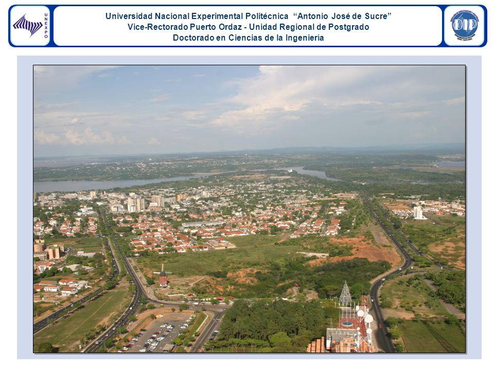 Universidad Nacional Experimental Politécnica Antonio José de Sucre Vice-Rectorado Puerto Ordaz - Unidad Regional de Postgrado Doctorado en Ciencias de la Ingeniería