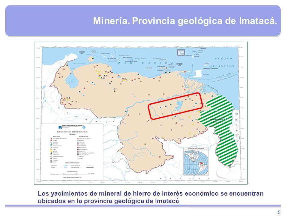 55 Minería. Provincia geológica de Imatacá. Los yacimientos de mineral de hierro de interés económico se encuentran ubicados en la provincia geológica