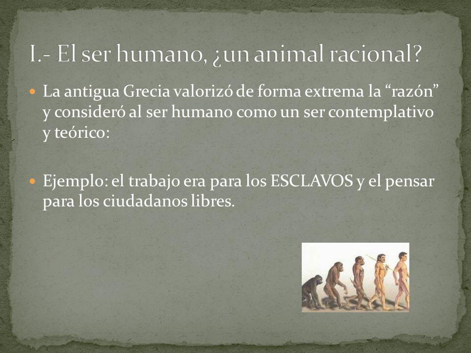 3 cosas que hacen buenos y virtuosos a los hombres: a) la naturaleza b) el hábito c) la razón La relación que existe entre los animales y el ser humano se da preferentemente por los 2 primeros, pero lo que nos distingue es la Razón.