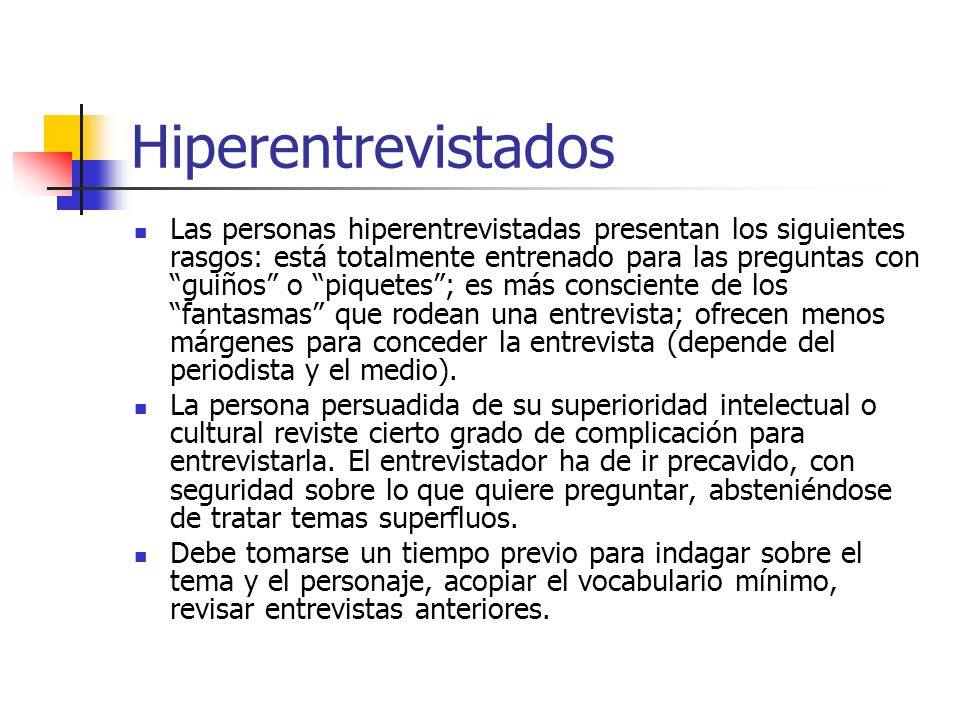Hiperentrevistados Las personas hiperentrevistadas presentan los siguientes rasgos: está totalmente entrenado para las preguntas con guiños o piquetes