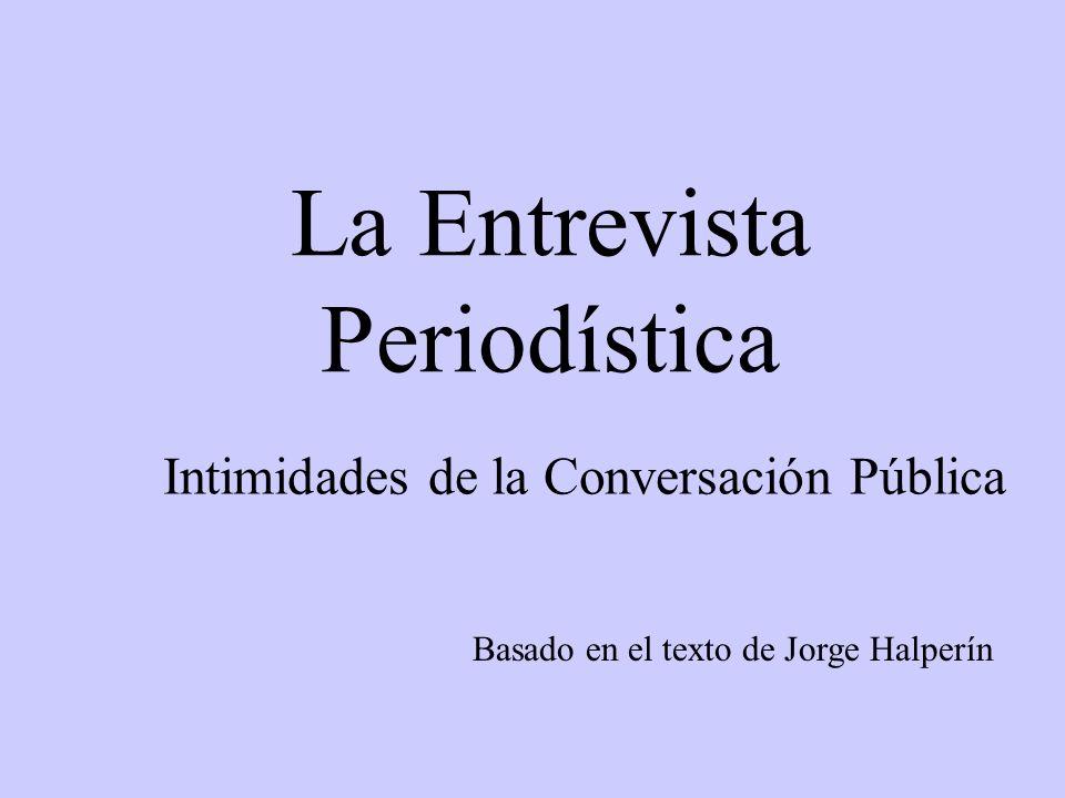 Prólogo Se dice que la entrevista es el reino de la pregunta.