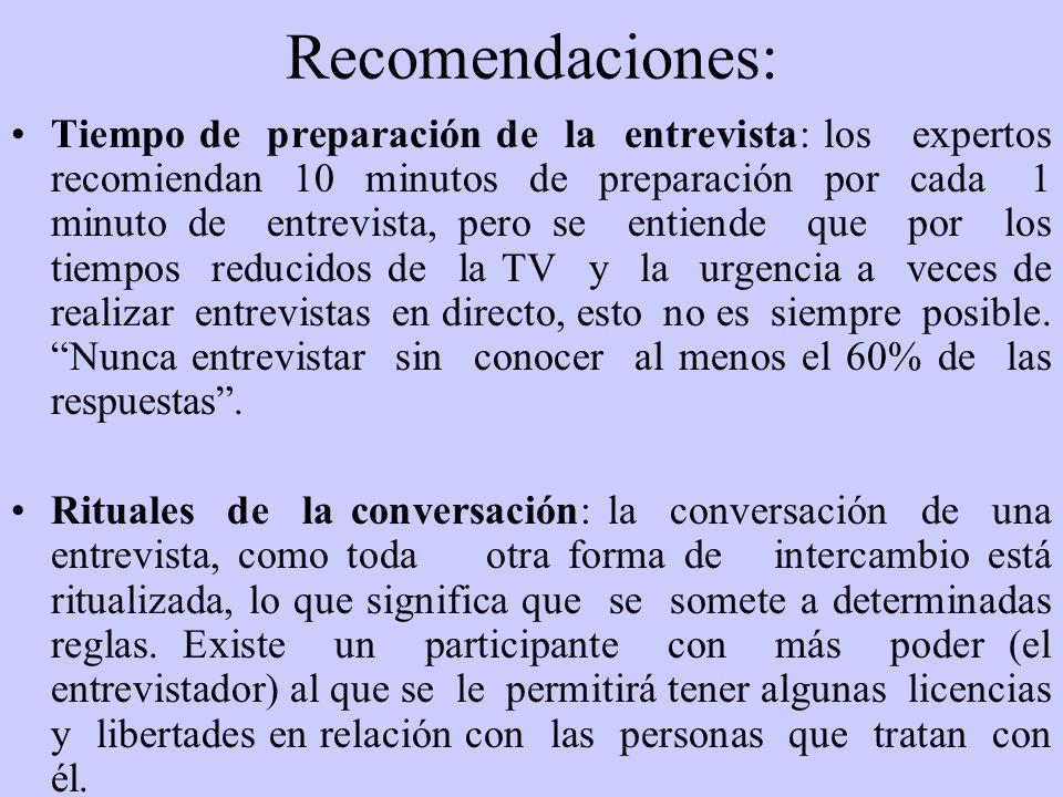 Recomendaciones: Tiempo de preparación de la entrevista: los expertos recomiendan 10 minutos de preparación por cada 1 minuto de entrevista, pero se e