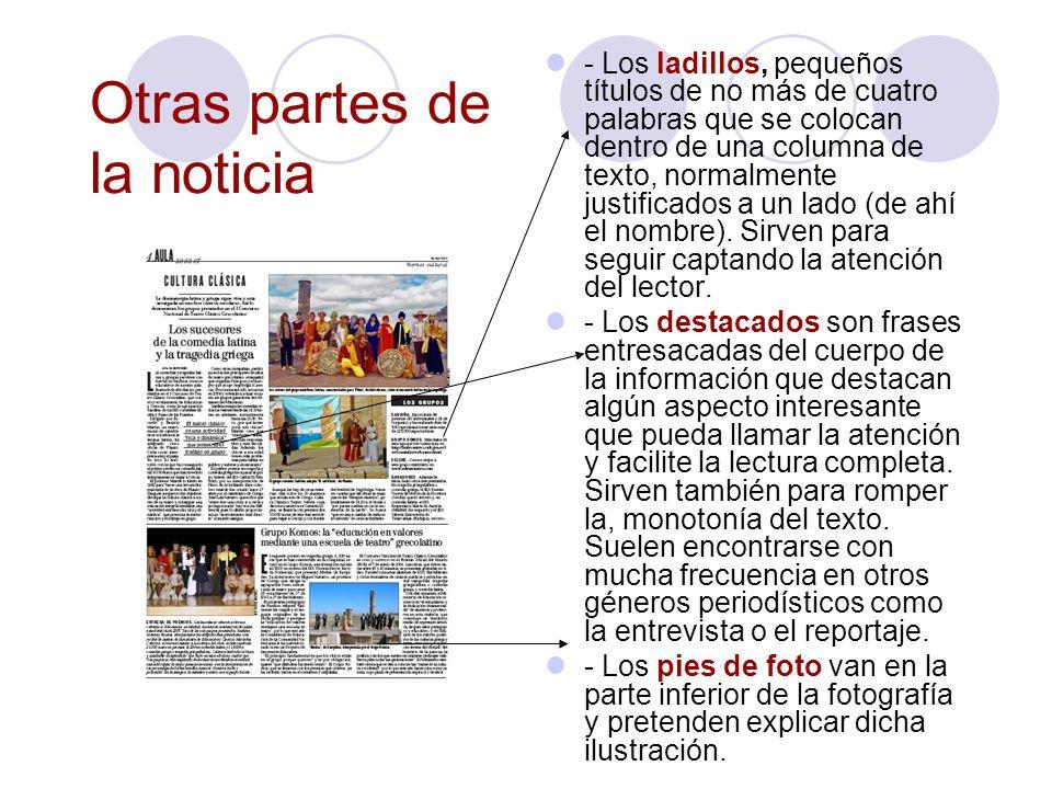 Elementos lingüísticos de la noticia Objetividad: -el uso de la 3ª persona gramatical. - adjetivos especificativos -datos comprobables -el valor denot