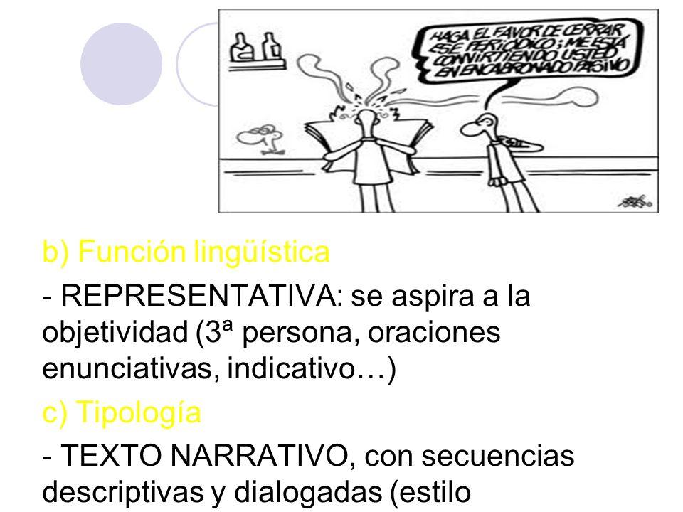 III. Textos periodísticos informativos a)Características generales - La información es la función predominante en la prensa escrita. -Información: «di