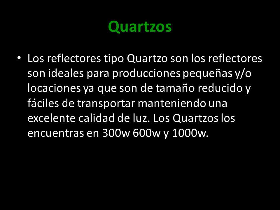 Quartzos Los reflectores tipo Quartzo son los reflectores son ideales para producciones pequeñas y/o locaciones ya que son de tamaño reducido y fácile