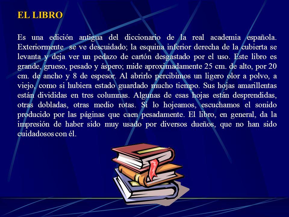 EJEMPLO PRÁCTICO DE DESCRIPCIÓN OBJETO: Un libro. a) Observamos el libro y vemos su tamaño, color, forma, etc.; sentimos la rugosidad de su pasta, las