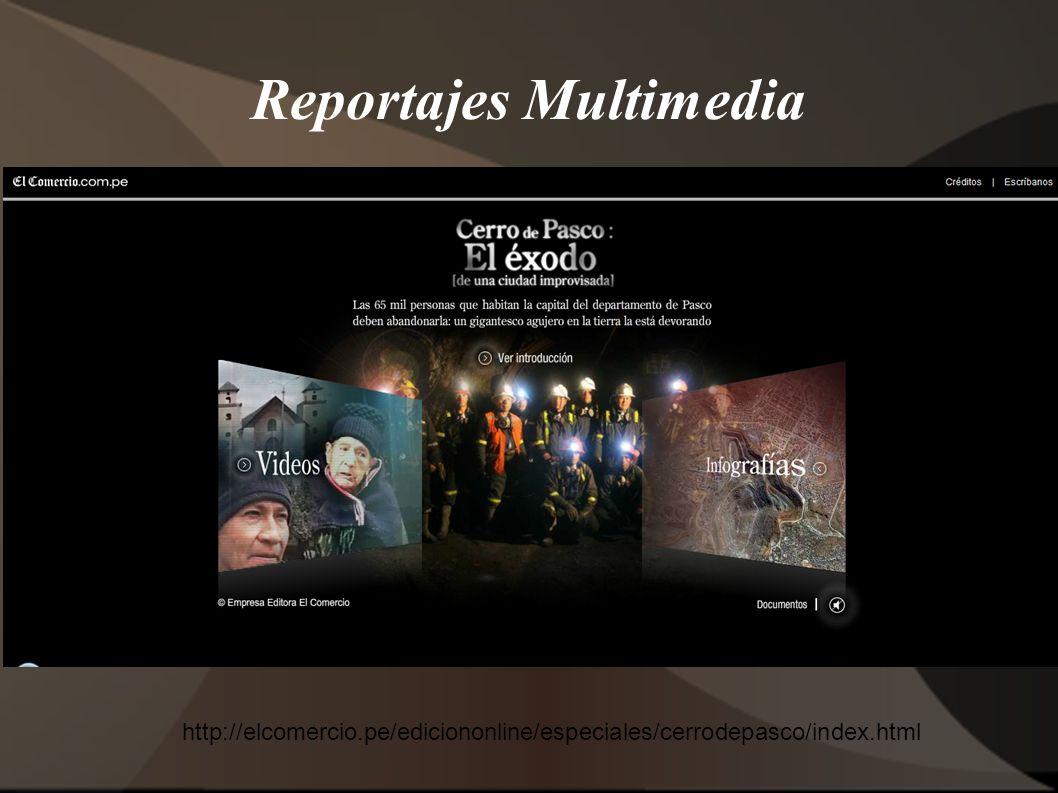 Reportajes Multimedia http://elcomercio.pe/ediciononline/especiales/cerrodepasco/index.html