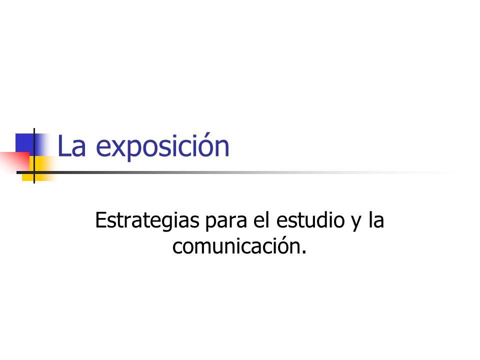 La exposición Estrategias para el estudio y la comunicación.