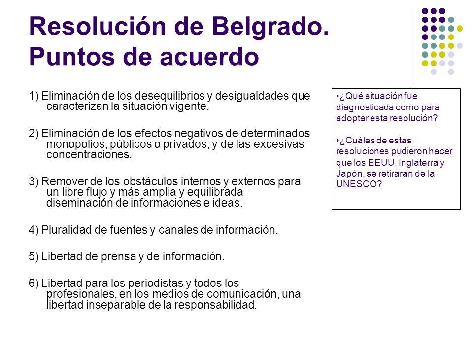 Resolución de Belgrado. Puntos de acuerdo 1) Eliminación de los desequilibrios y desigualdades que caracterizan la situación vigente. 2) Eliminación d