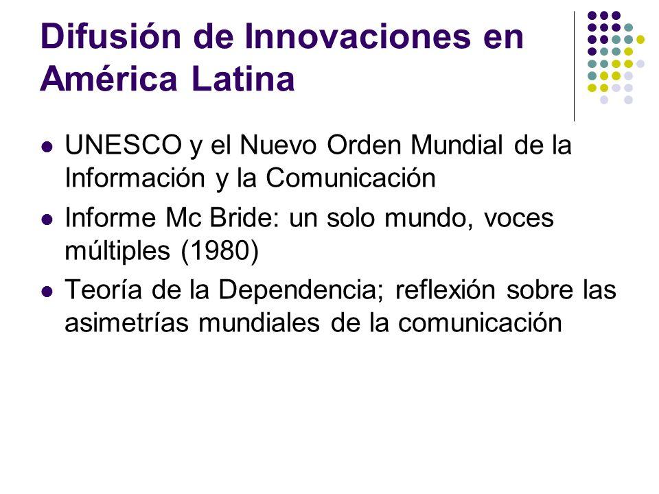 Difusión de Innovaciones en América Latina UNESCO y el Nuevo Orden Mundial de la Información y la Comunicación Informe Mc Bride: un solo mundo, voces