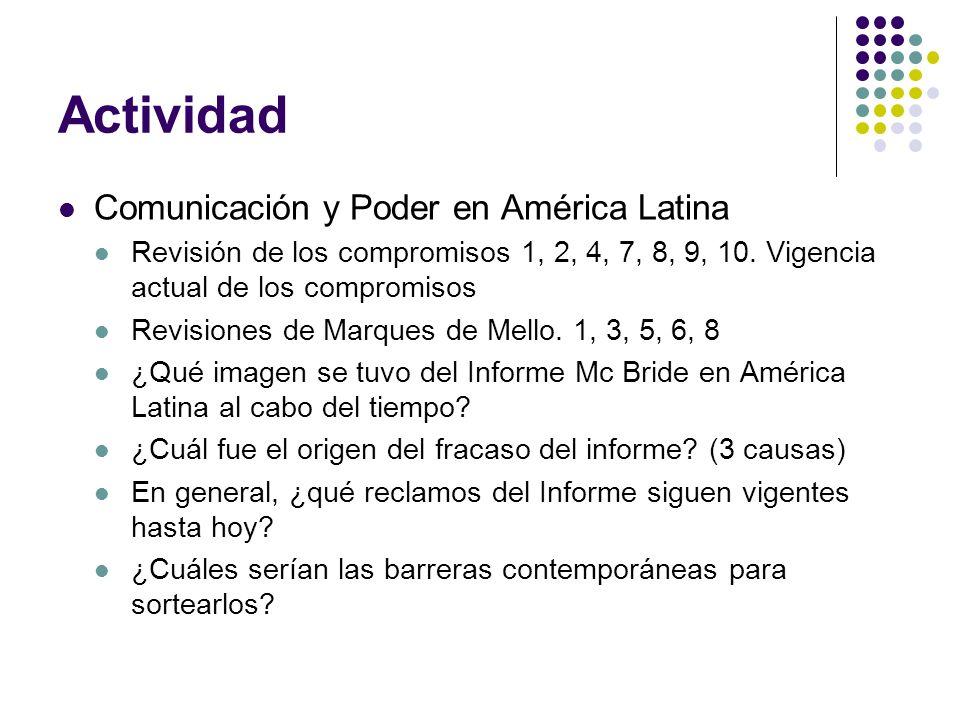 Actividad Comunicación y Poder en América Latina Revisión de los compromisos 1, 2, 4, 7, 8, 9, 10. Vigencia actual de los compromisos Revisiones de Ma