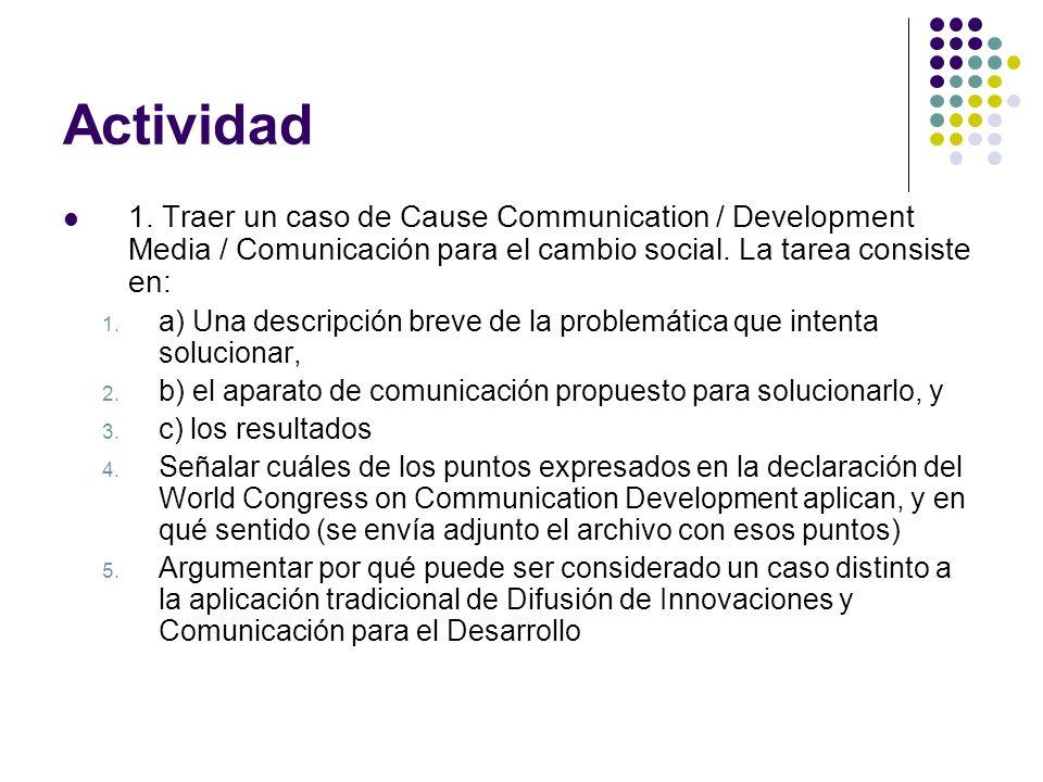 Actividad 1. Traer un caso de Cause Communication / Development Media / Comunicación para el cambio social. La tarea consiste en: 1. a) Una descripció