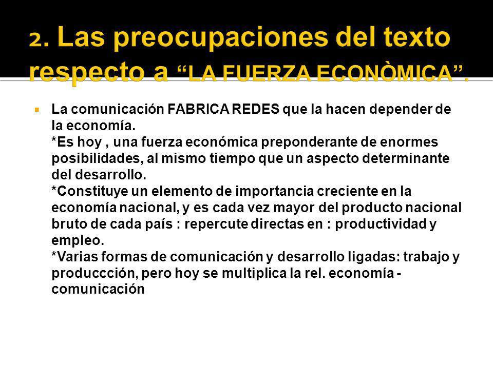 La comunicación FABRICA REDES que la hacen depender de la economía.