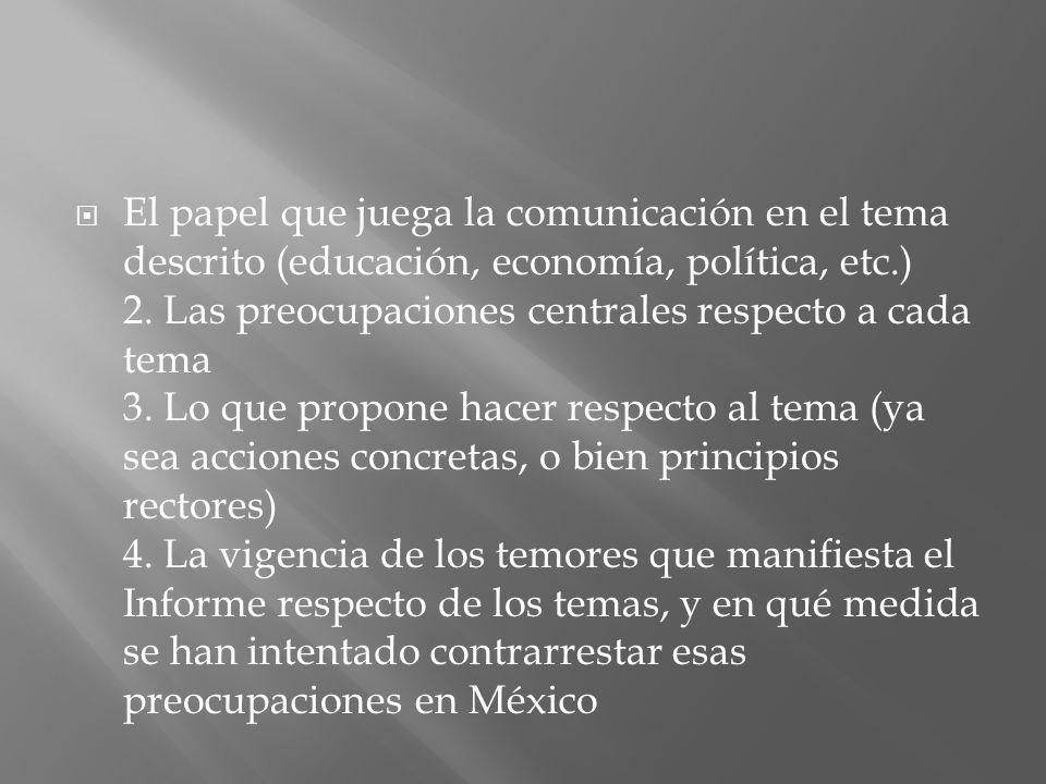 El papel que juega la comunicación en el tema descrito (educación, economía, política, etc.) 2.