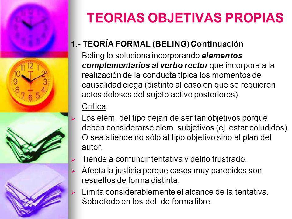 TEORIAS OBJETIVAS PROPIAS 1.- TEORÍA FORMAL (BELING) Continuación Beling lo soluciona incorporando elementos complementarios al verbo rector que incor