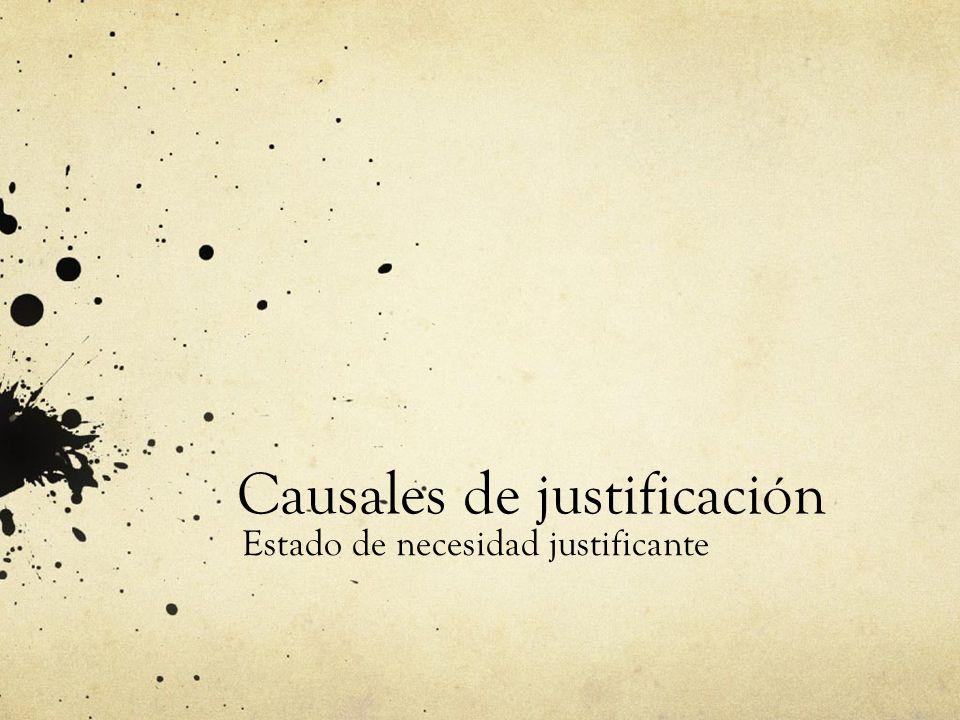 Causales de justificación Estado de necesidad justificante