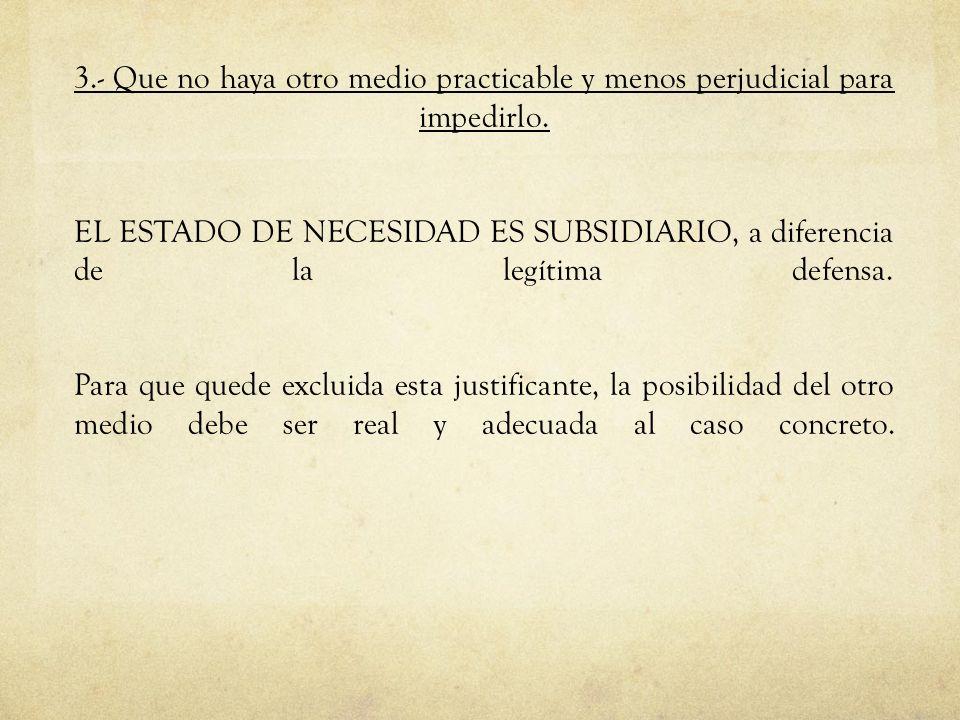 Responsabilidad civil por el sacrificio del mal menor Existen 2 posiciones en esta materia: 1.- Aquellos quienes la aceptan (Novoa, legislación española): en virtud de criterios de equidad.