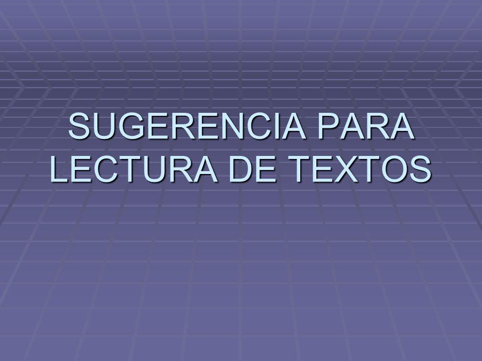 SUGERENCIA PARA LECTURA DE TEXTOS