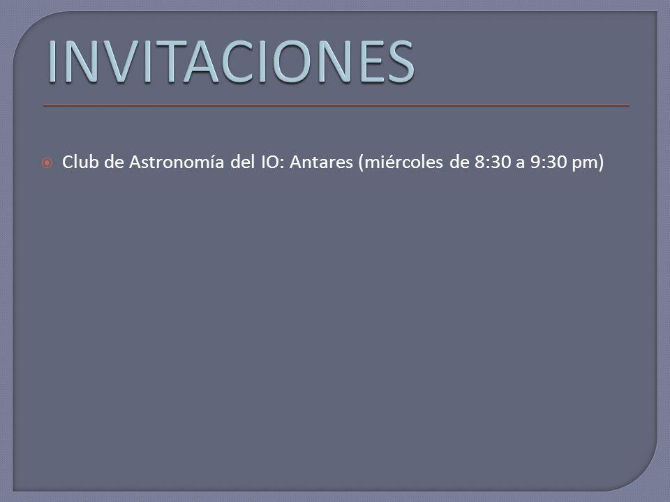 Club de Astronomía del IO: Antares (miércoles de 8:30 a 9:30 pm)
