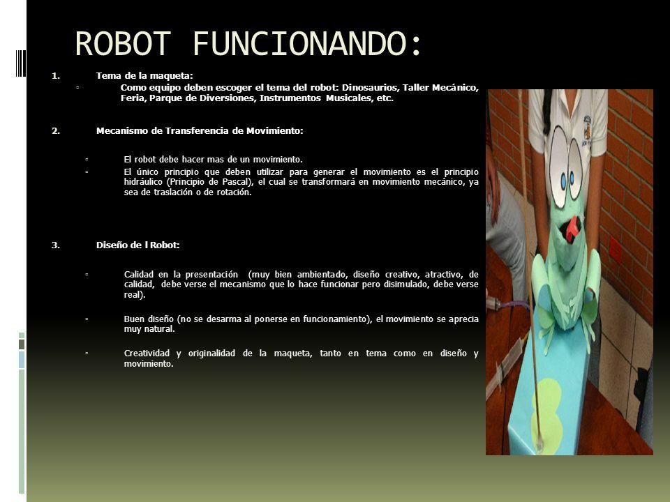 ROBOT FUNCIONANDO: 1. Tema de la maqueta: Como equipo deben escoger el tema del robot: Dinosaurios, Taller Mecánico, Feria, Parque de Diversiones, Ins