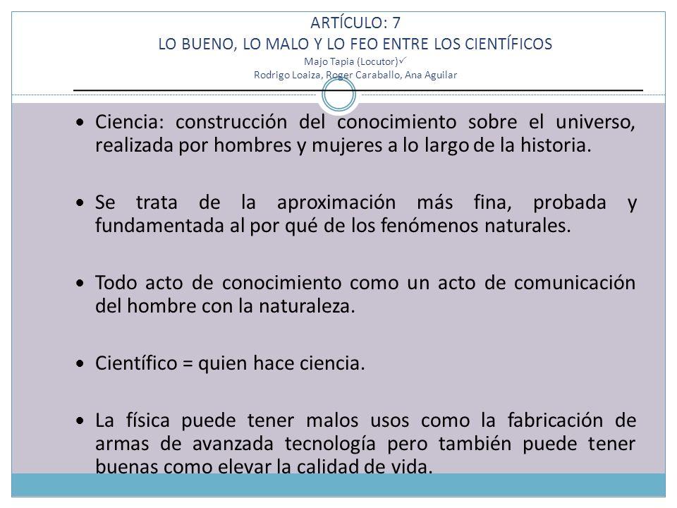 ARTÍCULO: 8 Seudociencia Guillermo(Locutor) Paco, José María Es una ciencia que no se puede comprobar, por lo tanto, no le dan mucha importancia.
