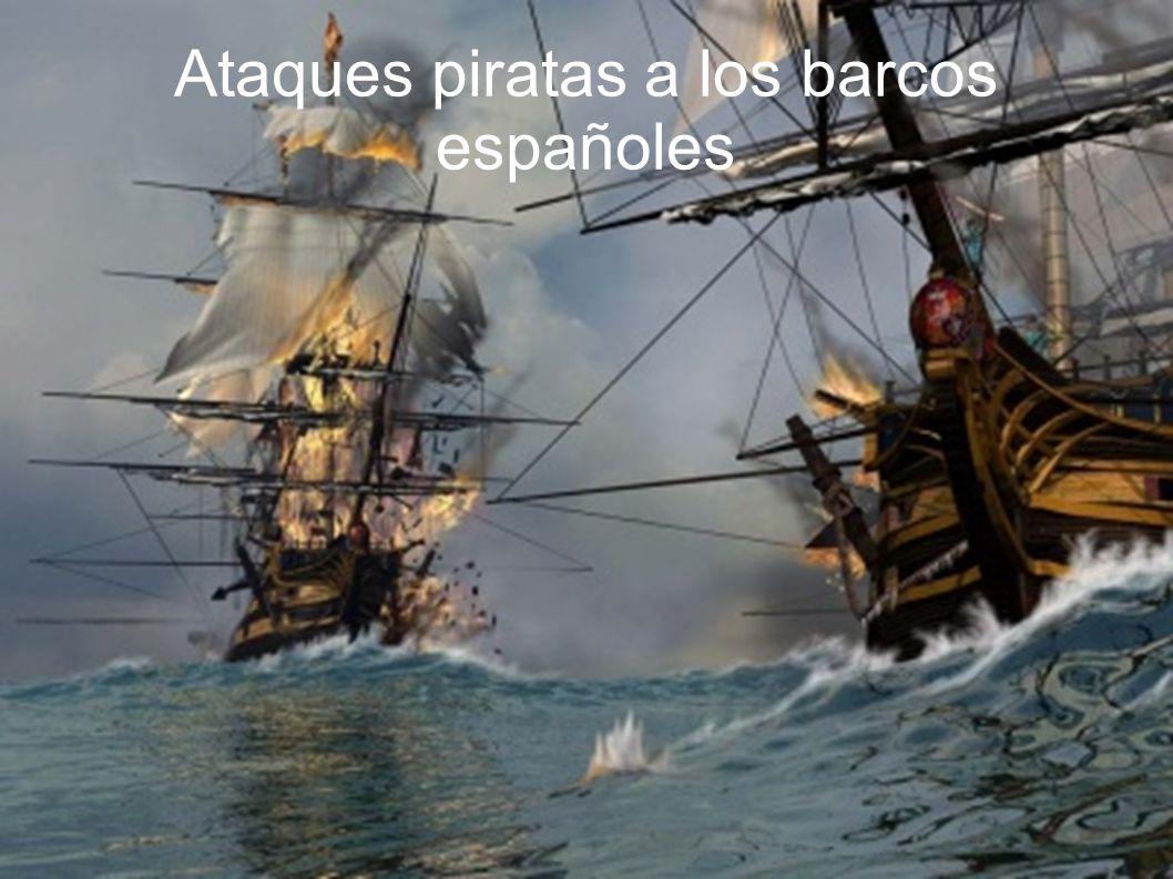 Ataques piratas a los barcos españoles