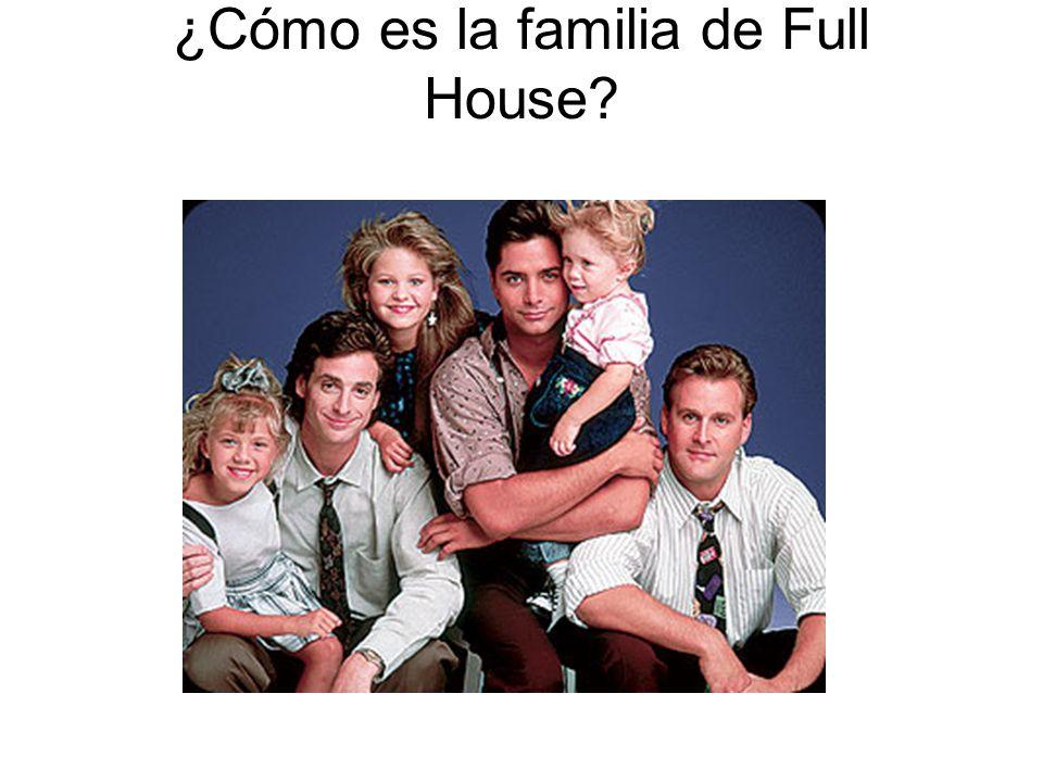 ¿Cómo es la familia de Full House?