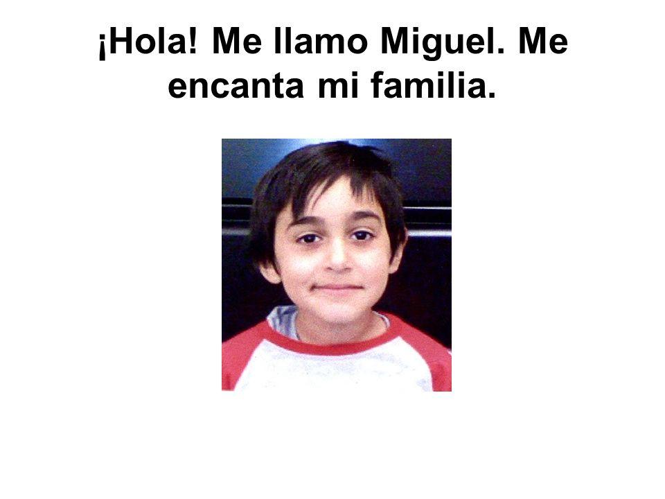 ¡Hola! Me llamo Miguel. Me encanta mi familia.