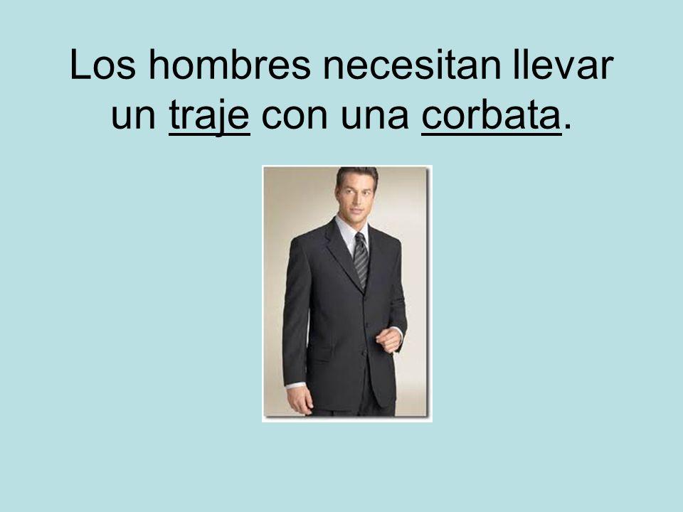 Los hombres necesitan llevar un traje con una corbata.