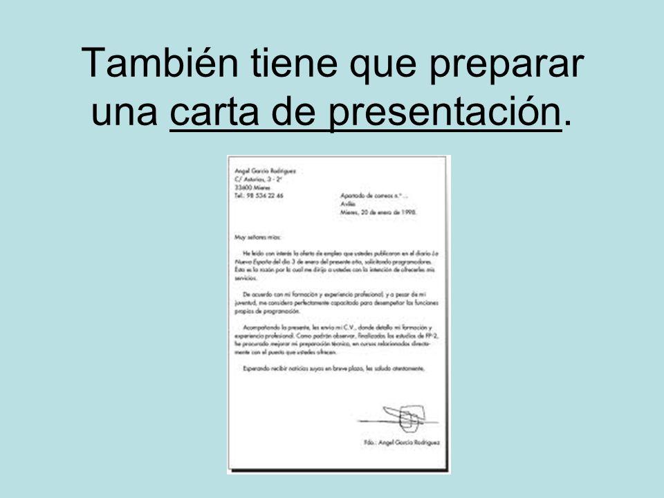 También tiene que preparar una carta de presentación.