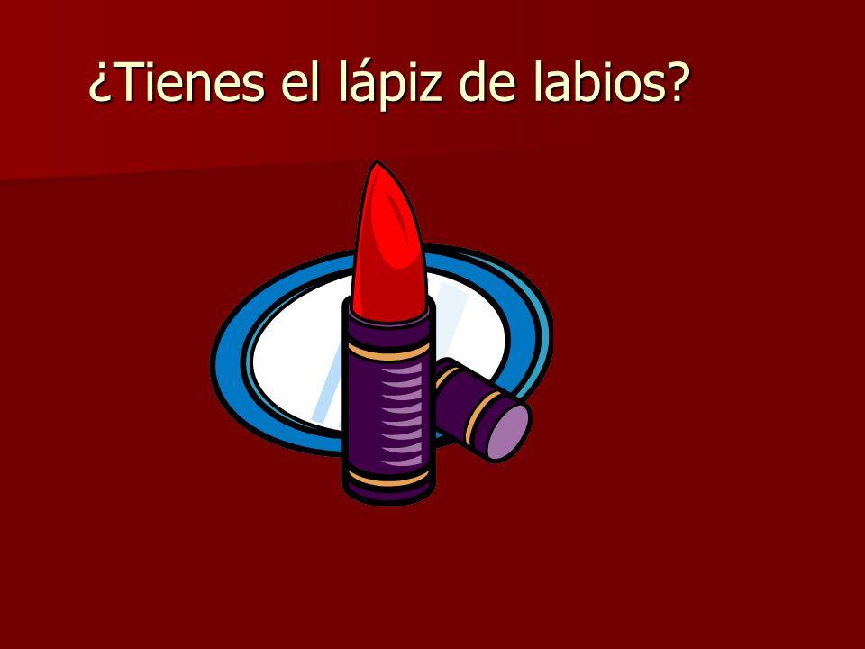 ¿Tienes el lápiz de labios?