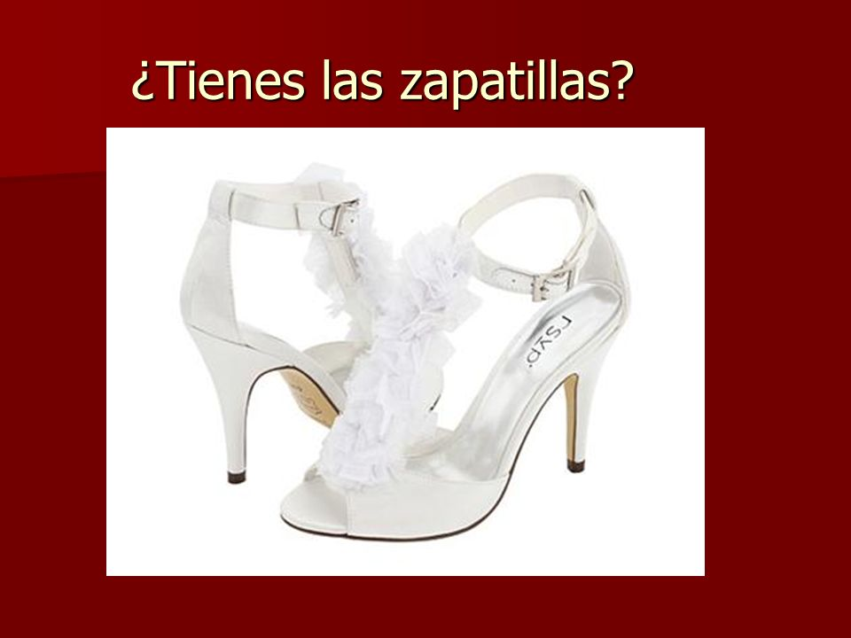 ¿Tienes las zapatillas?