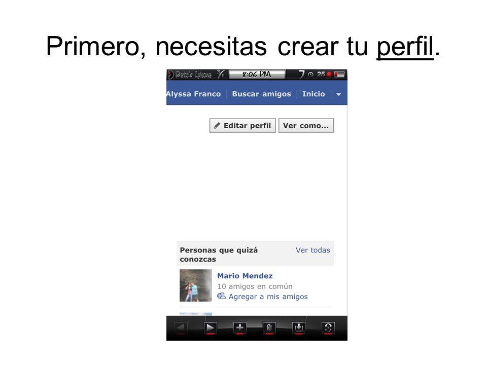 Primero, necesitas crear tu perfil.