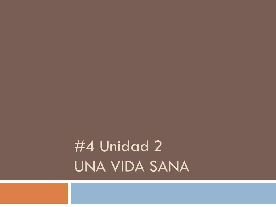 #4 Unidad 2 UNA VIDA SANA