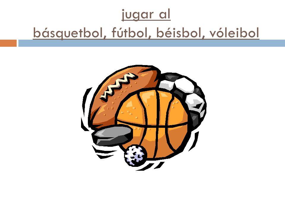 jugar al básquetbol, fútbol, béisbol, vóleibol