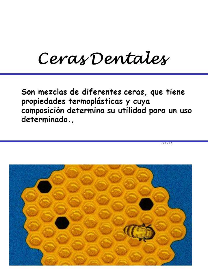 Ceras Dentales Son mezclas de diferentes ceras, que tiene propiedades termoplásticas y cuya composición determina su utilidad para un uso determinado.