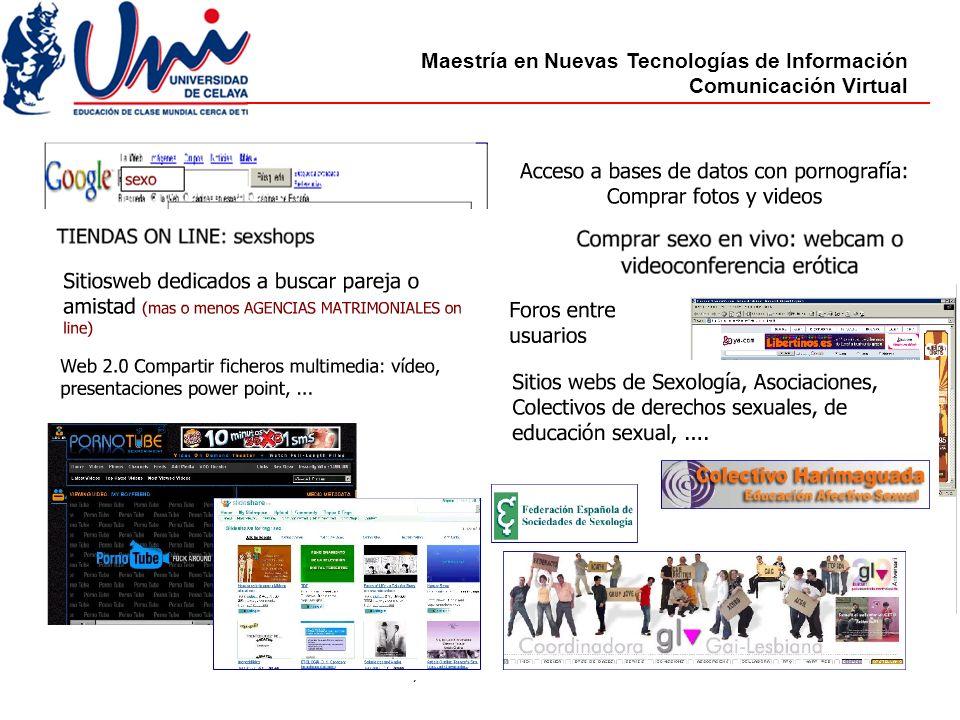 Maestría en Nuevas Tecnologías de Información Comunicación Virtual sábado, 18 de octubre de 2008