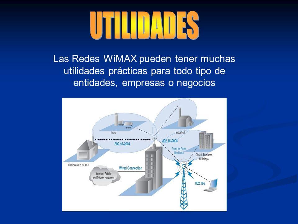 Las Redes WiMAX pueden tener muchas utilidades prácticas para todo tipo de entidades, empresas o negocios